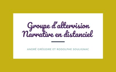 Altervision Narrative avec A. Grégoire et R. Soulignac